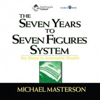 The Seven Years To Seven Figure System