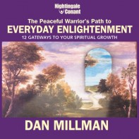 The Peaceful Warrior's Path to Everyday Enlightenment