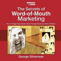 The Secrets of Word-of-Mouth Marketing