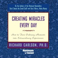 Creating Miracles Every Day